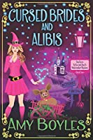 Cursed Brides and Alibis (A Southern Belles and Spells Matchmaker Mystery)