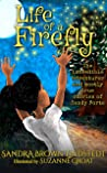 Life of a Firefly: The Incredible Adventures and Mostly True Stories of Sandy Forte