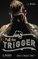 Pull the Trigger (Devil´s Reach #1)