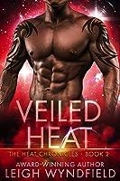 Veiled Heat (The Heat Chronicles Book 2)