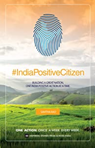 INDIA POSITIVE CITIZEN: Building a great Nation , one India Positive action at a time.