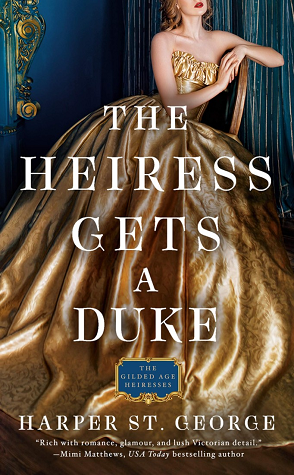 The Heiress Gets a Duke (The Gilded Age Heiresses, #1)