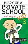 Diary of a Private School Kid 3: End World