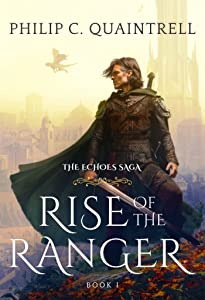 Rise of the Ranger (The Echoes Saga, #1)