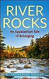River Rocks: An Appalachian Tale of Belonging