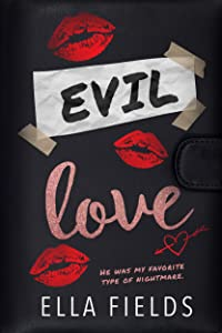 Evil Love: A Dark High School Bully Romance