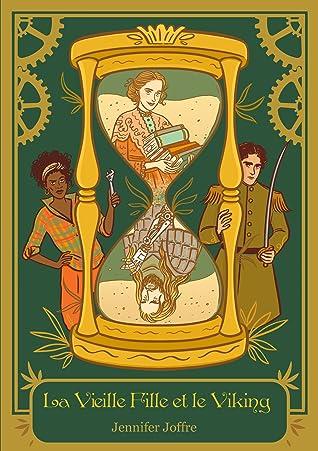 La Vieille Fille et le Viking (La Saga Galvanique, #1)