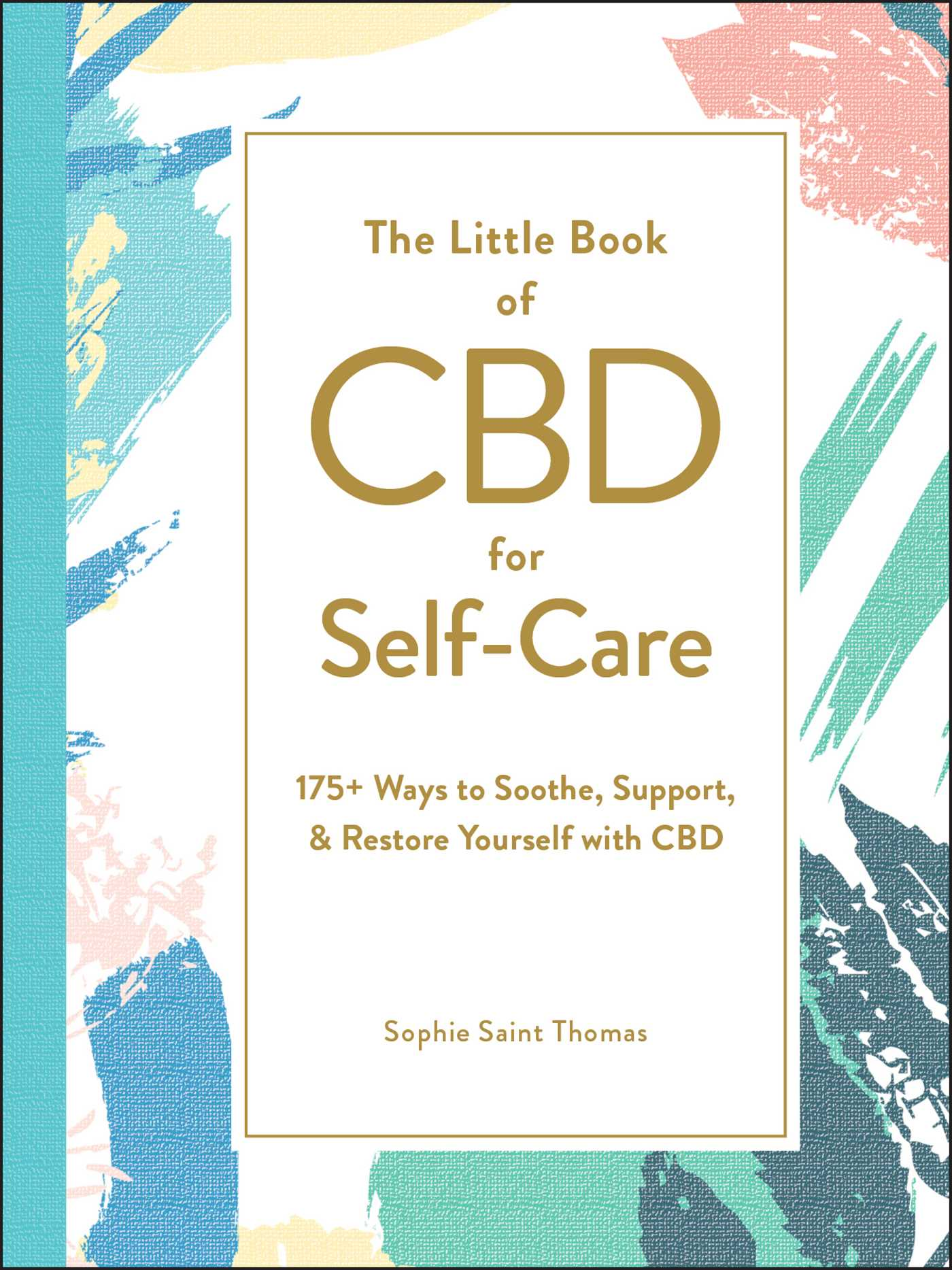 The Little Book of CBD for Self-Care - Sophie Saint Thomas