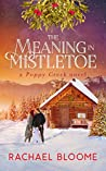 The Meaning in Mistletoe (Poppy Creek, #4)