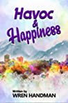 Havoc & Happiness