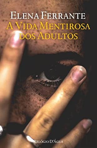A Vida Mentirosa dos Adultos by Elena Ferrante