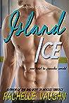 Island Ice by Rachelle Vaughn