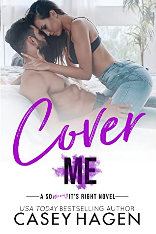 Cover Me (So Wrong It's Right #2)