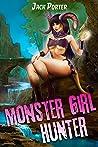 Monster Girl Hunter (Monster Girl Hunter, #1)