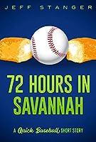 72 Hours in Savannah