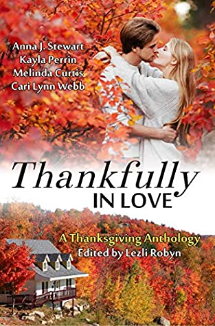 Thankfully in Love: A Thanksgiving Anthology