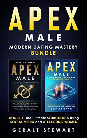 Apex Male: Modern Dating Mastery Bundle: Honesty, The Ultimate S*duction & Using Social Media and Attracting Women
