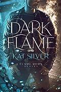 Dark Flame (Flame Born, #1)