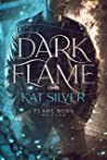 Dark Flame (Flame Born, #1)