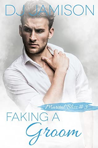 Faking a Groom (Marital Bliss, #3)