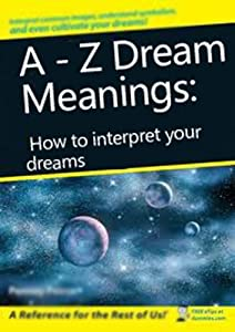 A - Z Dream Meanings: How to interpret your dreams
