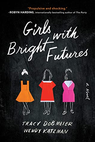 Girls With Bright Futures by Tracy Dobmeier