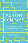 The Parent Compass: Navigating Your Teen's Wellness and Academic Journey in Today's Competitive World