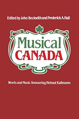 Musical Canada: Words and Music Honouring Helmut Kallmann (Heritage)