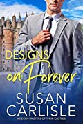 Designs on Forever (Modern Masters of Their Castle, #2)