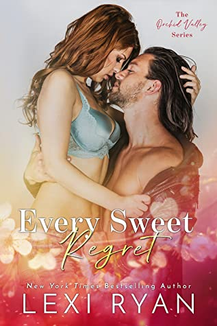 Every Sweet Regret (Orchid Valley #2)