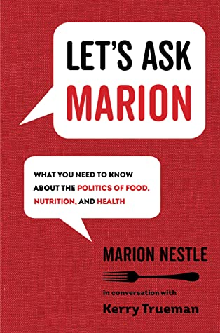 Let's Ask Marion: What You Need to Know about the Politics of Food, Nutrition, and Health