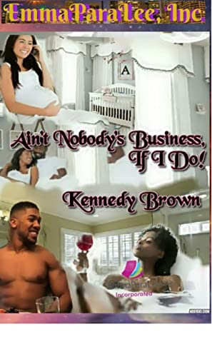 Ain't Nobody's Business If I Do!! (!st Book 1)