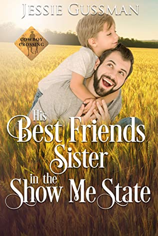 His Best Friend's Sister in the Show Me State (Cowboy Crossing Book 8) (Cowboy Crossing Western Sweet Romance)