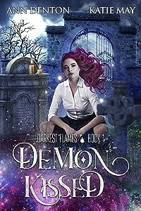 Demon Kissed (Darkest Flames, #1)