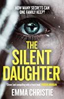 The Silent Daughter: How Many Secrets Can One Family Keep?