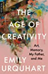 The Age of Creativity: Art, Memory, My Father, and Me
