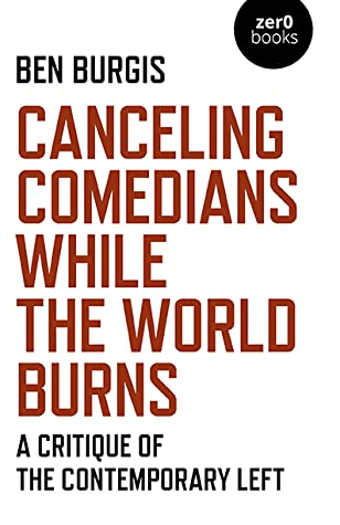 Canceling Comedians While the World Burns