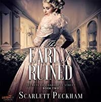 The Earl I Ruined (The Secrets of Charlotte Street, #2)