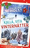 Kalla, vita vinternätter by Christoffer Holst