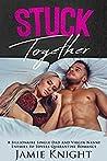 Stuck Together (Love Under Lockdown #4)