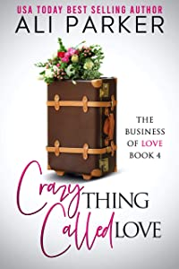 Crazy Thing Called Love (Business Of Love #4)