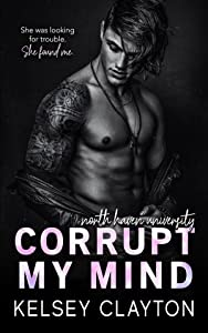 Corrupt My Mind (North Haven University, #1)