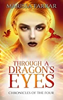 Through a Dragon's Eyes (Chronicles of the Four, #1)
