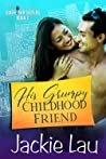 His Grumpy Childhood Friend (Cider Bar Sisters, #2)