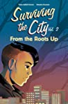 From the Roots Up (Surviving the City, #2)
