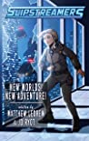 New Worlds! New Adventure!: A Slipstreamers Adventure