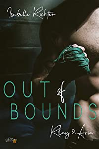 Out of Bounds: Riley und Aria (Out-of-Bounds-Reihe 2)