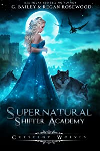 Crescent Wolves (Supernatural Shifter Academy, #1)