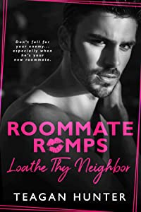 Loathe Thy Neighbor (Roommate Romps, #1)