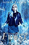 Frost: A Verse Thriller (The Death-Bringer Chronicles Book #1)